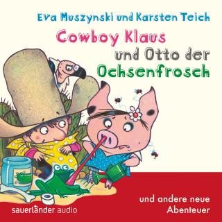 Eva Muszynski, Karsten Teich: Cowboy Klaus, Band 5: Cowboy Klaus und Otto der Ochsenfrosch ...und andere neue Abenteuer (Ungekürzte Fassung)
