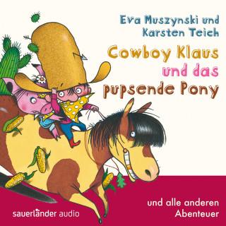 Eva Muszynski, Karsten Teich: Cowboy Klaus, Band 2: Cowboy Klaus und das pupsende Pony ...und alle anderen Abenteuer (Ungekürzte Fassung)