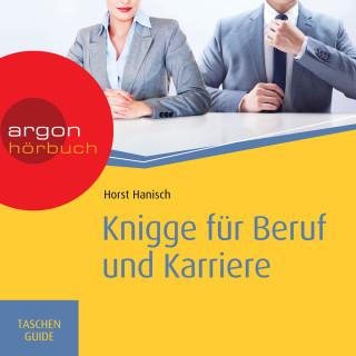 Horst Hanisch: Knigge für Beruf und Karriere - Haufe TaschenGuide (Ungekürzte Fassung)