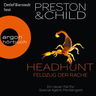 Douglas Preston, Lincoln Child: Headhunt - Feldzug der Rache - Ein Fall für Special Agent Pendergast, Band 17 (Ungekürzte Lesung)
