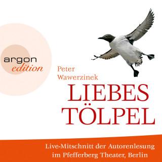 Peter Wawerzinek: Liebestölpel (Autorenlesung)