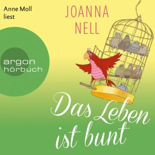 Joanna Nell: Das Leben ist bunt (Ungekürzte Lesung)