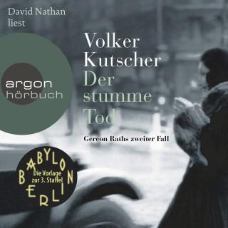 Volker Kutscher: Der stumme Tod - Gereon Raths zweiter Fall (ungekürzt)