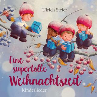 Ulrich Steier: Eine supertolle Weihnachtszeit - Kinderlieder