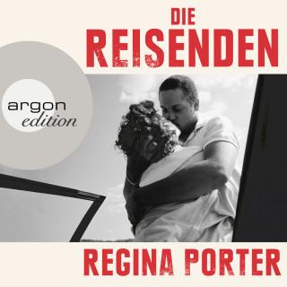 Regina Porter: Die Reisenden (Ungekürzte Lesung)