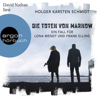 Holger Karsten Schmidt: Die Toten von Marnow - Ein Fall für Lona Mendt und Frank Elling (Gekürzte Lesung)
