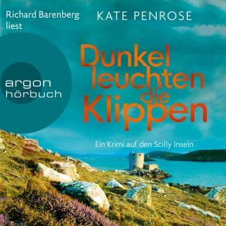 Kate Penrose: Dunkel leuchten die Klippen - Ein Krimi auf den Scilly-Inseln, Band 2 (Ungekürzte Lesung)