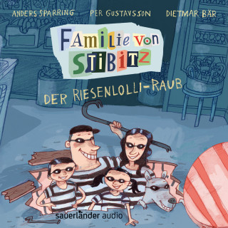 Anders Sparring: Der Riesenlolli-Raub - Familie von Stibitz, Band 1 (Ungekürzte Lesung)
