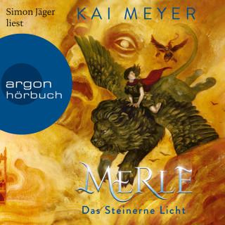 Kai Meyer: Merle. Das Steinerne Licht - Merle-Zyklus, Band 2 (Ungekürzte Lesung)