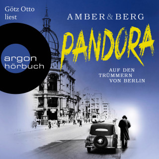 Liv Amber, Alexander Berg: Pandora - Auf den Trümmern von Berlin. Kriminalroman (Gekürzte Lesung)