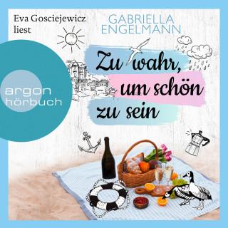 Gabriella Engelmann: Zu wahr, um schön zu sein (Gekürzte Lesung)