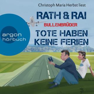 Hans Rath, Edgar Rai: Tote haben keine Ferien - Bullenbrüder, Band 3 (Ungekürzte Lesung)
