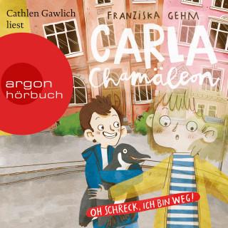 Franziska Gehm: Carla Chamäleon: Oh Schreck, ich bin weg! - Chamäleon Girl, Band 1 (Ungekürzte Lesung)