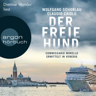 Wolfgang Schorlau, Claudio Caiolo: Der freie Hund - Commissario Morello ermittelt in Venedig (Gekürzte Lesung)