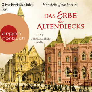 Hendrik Lambertus: Das Erbe der Altendiecks - Eine Uhrmacher-Saga (Ungekürzte Lesung)