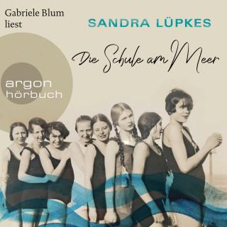 Sandra Lüpkes: Die Schule am Meer (Gekürzte Lesung)