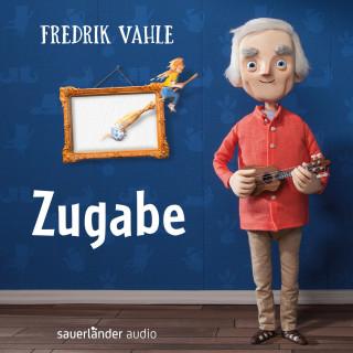 Fredrik Vahle: Zugabe: Musiker interpretieren seine schönsten Lieder (Präsentiert von Fredrik Vahle)