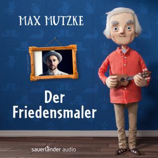 Max Mutzke: Der Friedensmaler