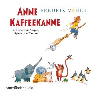 Fredrik Vahle: Anne Kaffeekanne - 12 Lieder zum Singen, Spielen und Tanzen