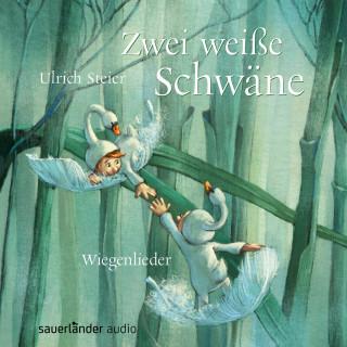 Ulrich Steier: Zwei weiße Schwäne - Wiegenlieder