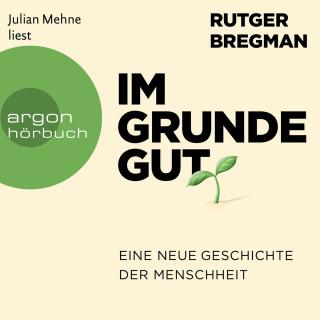 Rutger Bregman: Im Grunde gut - Eine neue Geschichte der Menschheit (Ungekürzte Lesung)
