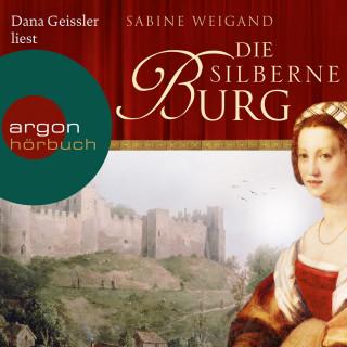 Sabine Weigand: Die silberne Burg (Gekürzte Lesung)