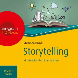 Gregor Adamczyk: Storytelling - Mit Geschichten überzeugen - Haufe TaschenGuide (Ungekürzte Lesung)