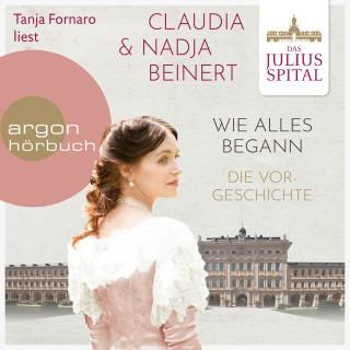 Claudia Beinert, Nadja Beinert: Wie alles begann - Die Juliusspital-Reihe - Die Vorgeschichte (Ungekürzte Lesung)