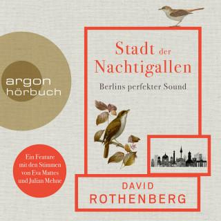 David Rothenberg: Stadt der Nachtigallen - Berlins perfekter Sound