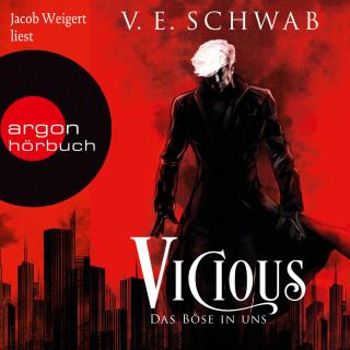 V. E. Schwab: Vicious - Das Böse in uns - Vicious & Vengeful, Band 1 (Ungekürzte Lesung)