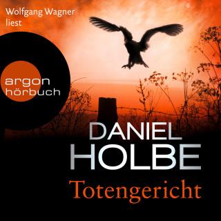 Daniel Holbe: Totengericht (Ungekürzte Lesung)