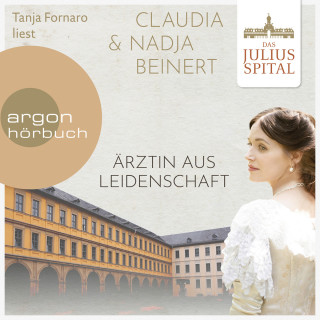 Claudia Beinert, Nadja Beinert: Ärztin aus Leidenschaft - Die Juliusspital-Reihe, Band 1 (Ungekürzte Lesung)