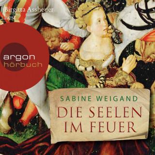 Sabine Weigand: Die Seelen im Feuer (Gekürzte Lesung)