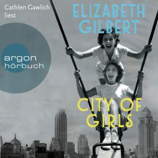 Elizabeth Gilbert: City of Girls (Gekürzte Lesung)