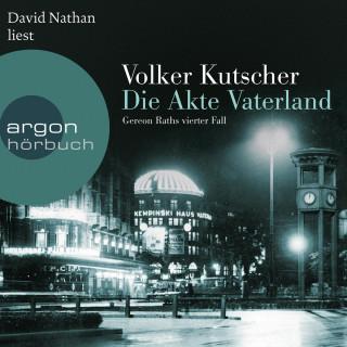 Volker Kutscher: Die Akte Vaterland - Gereon Raths vierter Fall (Ungekürzte Lesung)