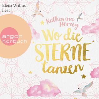 Katharina Herzog: Wo die Sterne tanzen (Gekürzte Lesung)
