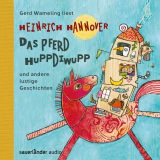 Heinrich Hannover: Das Pferd Huppdiwupp und andere lustige Geschichten (Autorisierte Lesefassung)
