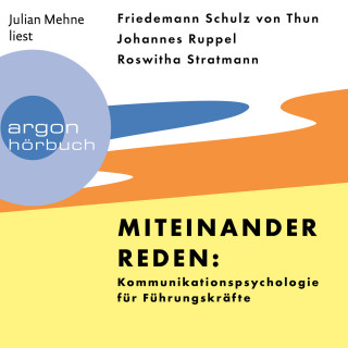 Friedemann Schulz von Thun, Johannes Ruppel, Roswitha Stratmann: Miteinander reden: Kommunikationspsychologie für Führungskräfte (Ungekürzte Lesung)
