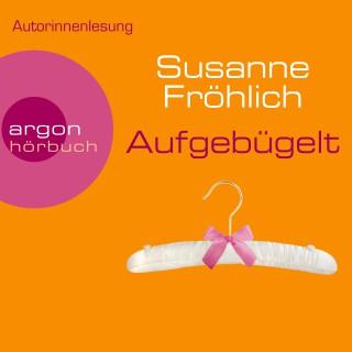 Susanne Fröhlich: Aufgebügelt