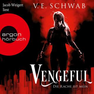 V. E. Schwab: Vengeful - Die Rache ist mein - Vicious & Vengeful, Band 2 (Ungekürzte Lesung)