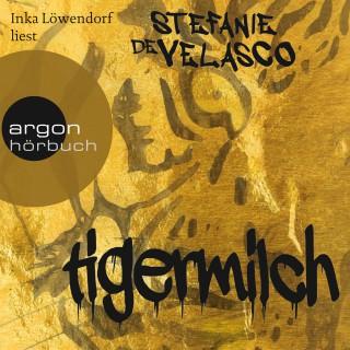 Stefanie de Velasco: Tigermilch