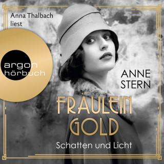 Anne Stern: Fräulein Gold - Schatten und Licht, Band 1 (Gekürzte Lesung)