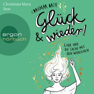 Dagmar Bach: Glück und wieder! - Lina und die Sache mit den Wünschen, Band 2 (gekürzt)