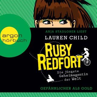 Lauren Child: Ruby Redfort – Gefährlicher als Gold