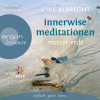Uwe Albrecht: Innerwise Meditationen - Mutter Erde