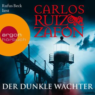 Carlos Ruiz Zafón: Der dunkle Wächter (Ungekürzte Lesung)