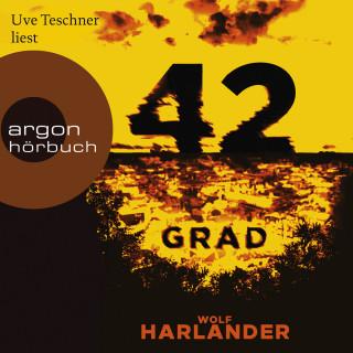 Wolf Harlander: 42 Grad (gekürzt)