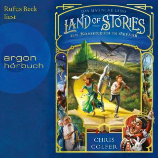 Chris Colfer: Ein Königreich in Gefahr - Land of Stories, Band 4 (ungekürzt)