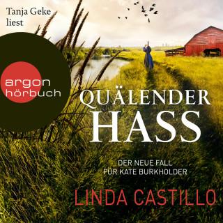 Linda Castillo: Quälender Hass - Kate Burkholder ermittelt, Band 11 (gekürzt)