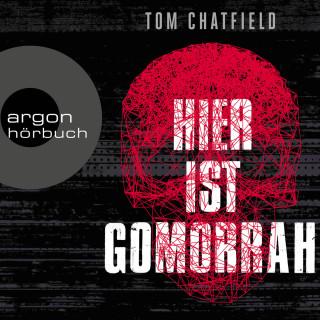 Tom Chatfield: Hier ist Gomorrha (Ungekürzte Lesung)